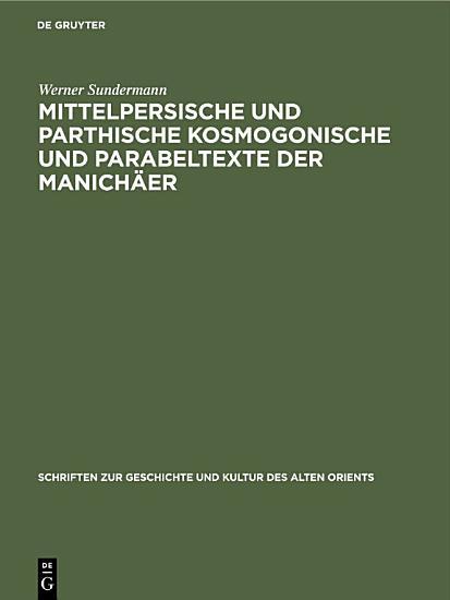 Mittelpersische und parthische kosmogonische und Parabeltexte der Manich  er PDF