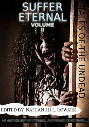 Tales of the Undead   Suffer Eternal Anthology  Volume II
