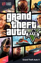 Grand Theft Auto V - Strategy Guide