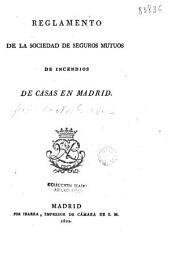 Reglamento de la Sociedad de Seguros Mutuos de Incendios de Casas de Madrid