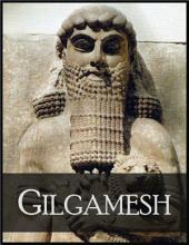 Gilgamesh: The Epic of Gilgamesh, the Fifth King of Uruk