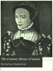 The Century Library of Music: Volume 3