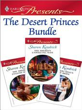 The Desert Princes Bundle: The Sheikh's English Bride\The Sheikh's Unwilling Wife\The Desert King's Virgin Bride