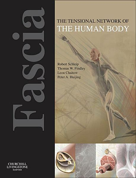 Download Fascia  The Tensional Network of the Human Body   E Book Book