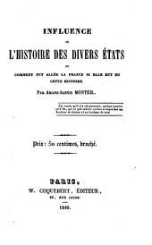 Influence de l'histoire des divers états: ou comment fut allée la France si elle eut eu cette histoire