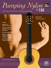Pumping Nylon: In TAB: A Classical Guitarist's Technique Handbook