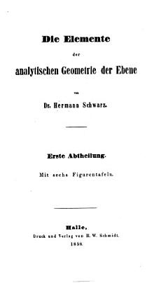 System der analytischen Geometrie  Erster Band  Die Elemente der analytischen Geometrie der Ebene PDF