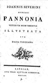 Pannonia veterum monumentis illustrata cum Dacia Tibiscana