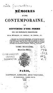 Mémoires d'une contemporaine, ou, Souvenirs d'une femme sur les principaux personnages de la république, du consulat, de l'empire, etc: Volume8