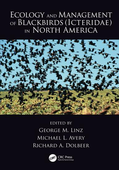 Ecology and Management of Blackbirds  Icteridae  in North America PDF