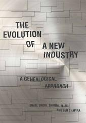 The Evolution of a New Industry: A Genealogical Approach