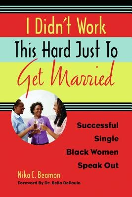 Download I Didn t Work This Hard Just to Get Married Book