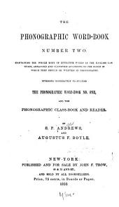 The phonographic word-book number two ...: Intended immediately to succeed the Phonographic word-book no. one, and the Phonographic class-book and reader