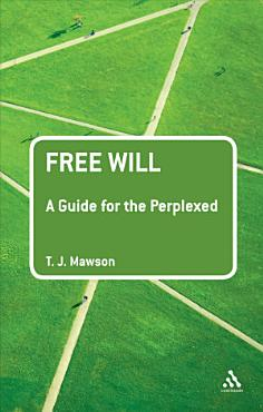 Free Will  A Guide for the Perplexed PDF