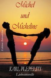 Michel und Micheline: Liebesnovelle: Cassiopeiapress Literatur/ Edition Bärenklau