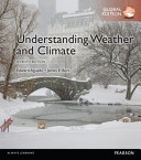 Understanding Weather and Climate  Global Edition PDF