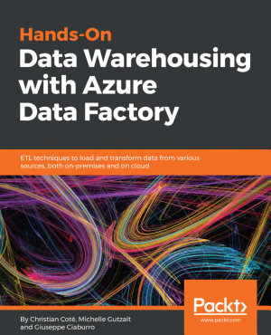 Hands On Data Warehousing with Azure Data Factory