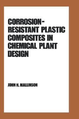 Corrosion Resistant Plastic Composites in Chemical Plant Design PDF