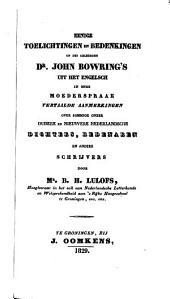 Eenige toelichtingen en bedenkingen op des geleerden Dr. John Bowring's uit het Engelsch in onze moederspraak: vertaalde aanmerkingen over soomige onzer oudere en nieuwere Nederlandsche dichters, redenaren, en andere schrijvers