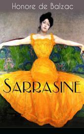 """Sarrasine (Vollständige deutsche Ausgabe): Liebesgeschichte des Autors von """"Glanz und Elend der Kurtisanen"""" und """"Vater Goriot"""""""