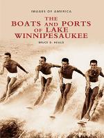 The Boats and Ports of Lake Winnipesaukee