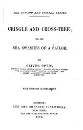Cringle and Cross-tree, Or, The Sea Swashes of a Sailor