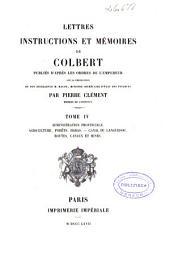 Lettres, instructions et mémoires de Colbert: Administration provinciale. Agriculture, forêts, haras. Canal du Languedoc, routes, canaux et mines (1867. CXXXI, 674 p.)