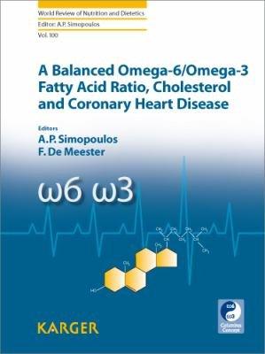 A Balanced Omega 6 omega 3 Fatty Acid Ratio  Cholesterol and Coronary Heart Disease PDF