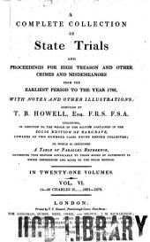 A Complete Collection of State Trials and Proceedings for High Treason and Other Crimes and Misdemeanors from the Earliest Period to the Year 1783: Volume 6