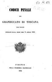 Codice penale del granducato di Toscana: colle variazioni ordinate dalla legge dell'8 aprile 1856