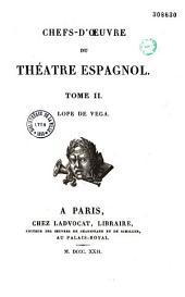 Chefs-d'oeuvre du Théatre espagnol: Lope de Vega, Volume2