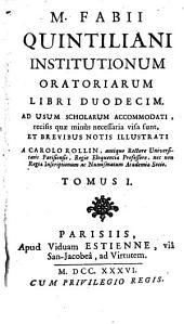 M. Fabii Quintiliani Institutionum oratoriarum libri duodecim: Volume 1