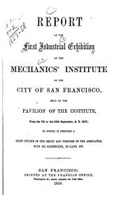 Report of the Industrial Exhibition of the Mechanic's Institute of the City of San Francisco