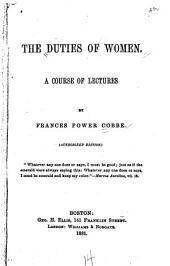The Duties of Women: A Course of Lectures
