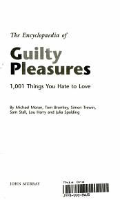 The Encyclopaedia of Guilty Pleasures PDF