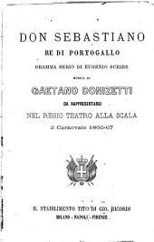 Don Sebastiano, re di Portogallo: dramma serio : da rappresentarsi nel Regio Teatro alla Scala il carnevale 1866 - 67