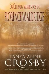 Os Últimos Momentos de Florence W. Aldridge