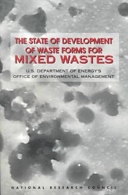 The State of Development of Waste Forms for Mixed Wastes