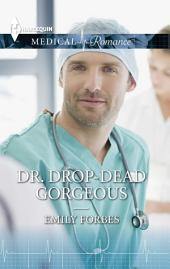 Dr. Drop-Dead Gorgeous