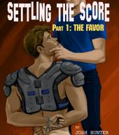 Settling the Score -- Part 1: The Favor (first time gay sports erotica)