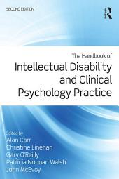 The Handbook of Intellectual Disability and Clinical Psychology Practice: Edition 2