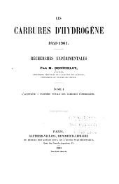 Les carbures d'hydrogène, 1851-1901: recherches expérimentales, Volume1