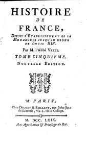 Histoire de France Depuis L'Etablissement De La Monarchie Jusqu'au Regne De Louis XIV: Volume5
