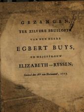 Gezangen, ter zilvere bruilofte van den heere Egbert Buys, en mejuffrouw Elizabeth van Ryssen