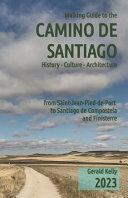 Walking Guide to the Camino de Santiago History Culture Architecture PDF