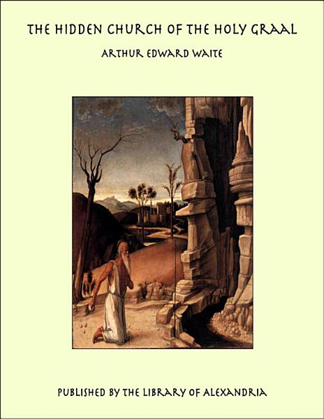 Download The Hidden Church of the Holy Graal Book
