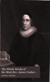 The Whole Works of the Most Rev. James Ussher: Volume 1