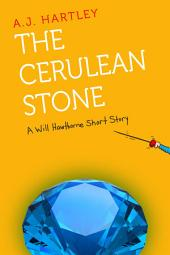 The Cerulean Stone: A Will Hawthorne short story