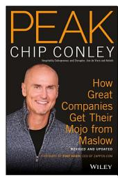 PEAK: How Great Companies Get Their Mojo from Maslow Revised and Updated, Edition 2