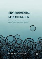 Environmental Risk Mitigation: Coaxing a Market in the Battery and Energy Supply and Storage Industry